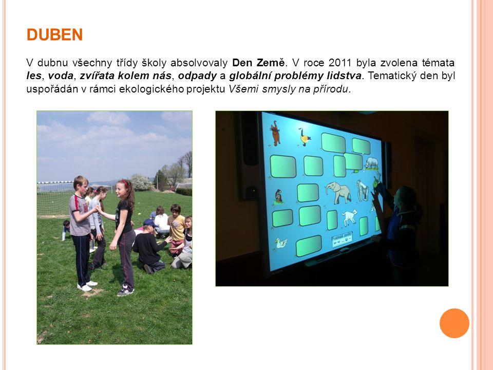 DUBEN V dubnu všechny třídy školy absolvovaly Den Země. V roce 2011 byla zvolena témata les, voda, zvířata kolem nás, odpady a globální problémy lidst