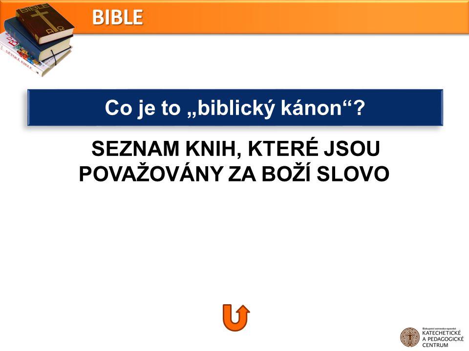 """SEZNAM KNIH, KTERÉ JSOU POVAŽOVÁNY ZA BOŽÍ SLOVO Co je to """"biblický kánon""""? BIBLE"""