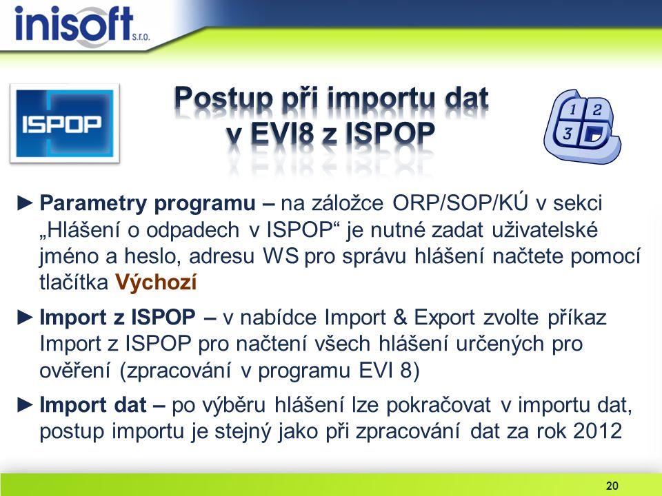 """20 ►Parametry programu – na záložce ORP/SOP/KÚ v sekci """"Hlášení o odpadech v ISPOP"""" je nutné zadat uživatelské jméno a heslo, adresu WS pro správu hlá"""