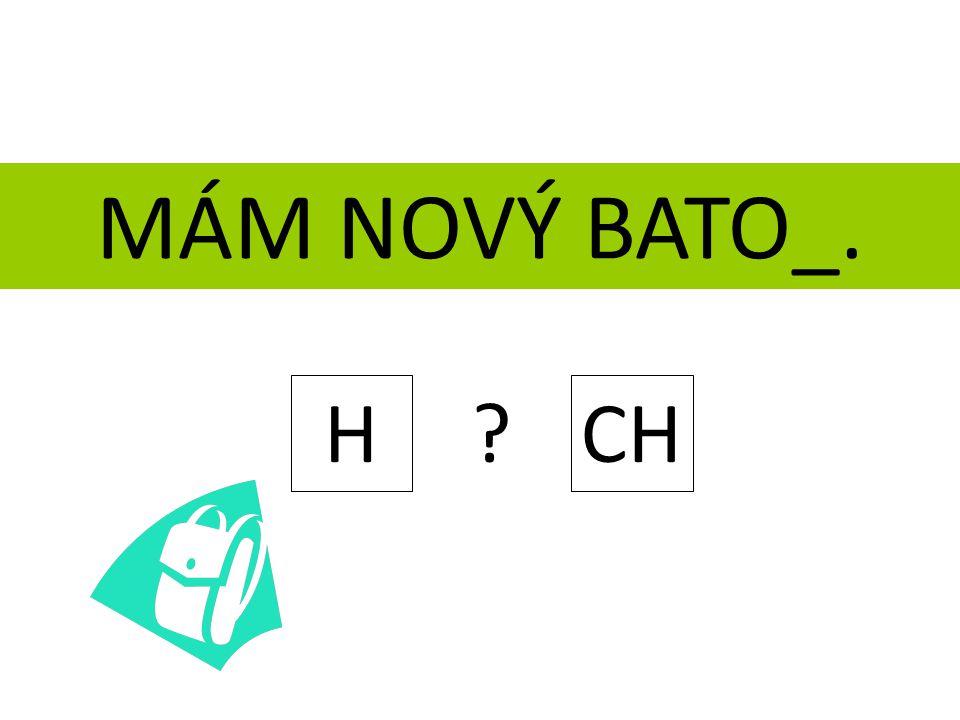 MÁM NOVÝ BATO_. H ? CH