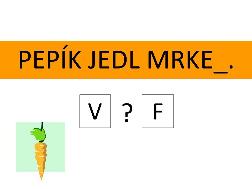 PEPÍK JEDL MRKE_. VF ?