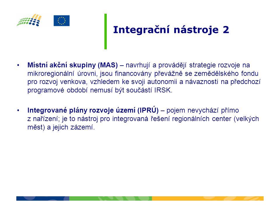 Integrační nástroje 2 •Místní akční skupiny (MAS) – navrhují a provádějí strategie rozvoje na mikroregionální úrovni, jsou financovány převážně se zem