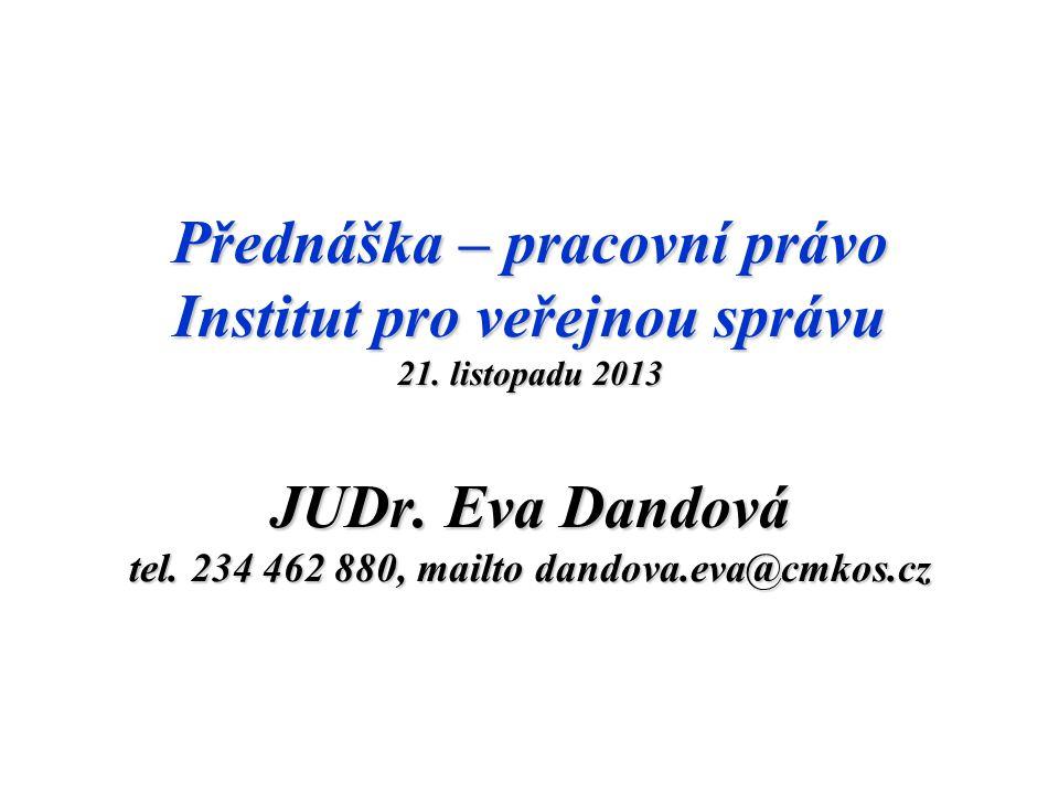 Přednáška – pracovní právo Institut pro veřejnou správu 21.