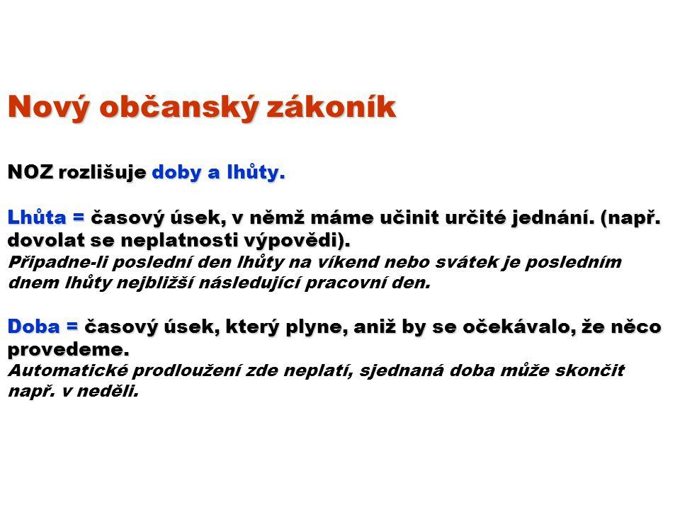 Nový občanský zákoník NOZ rozlišuje doby a lhůty.