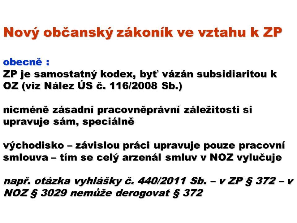 Nový občanský zákoník ve vztahu k ZP obecně : ZP je samostatný kodex, byť vázán subsidiaritou k OZ (viz Nález ÚS č.