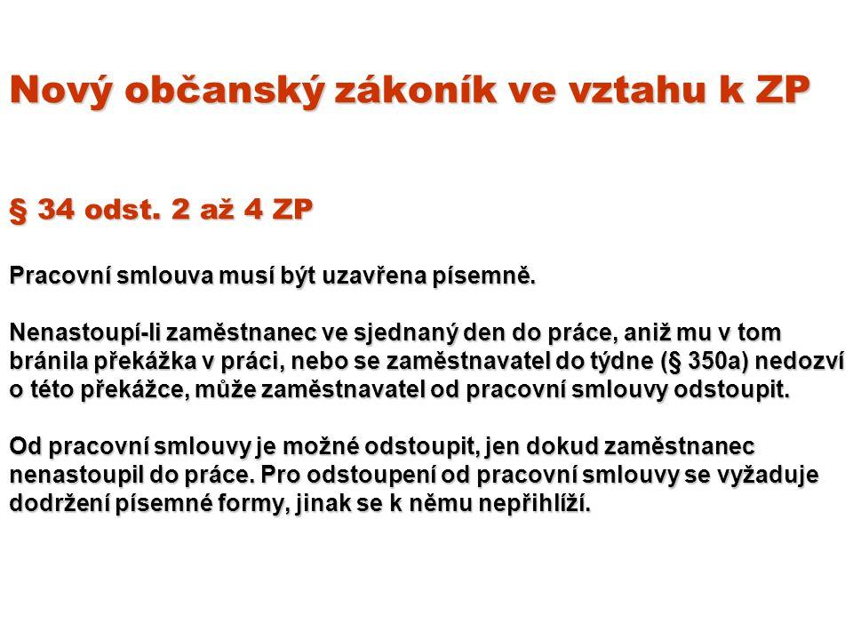 Nový občanský zákoník ve vztahu k ZP § 34 odst.