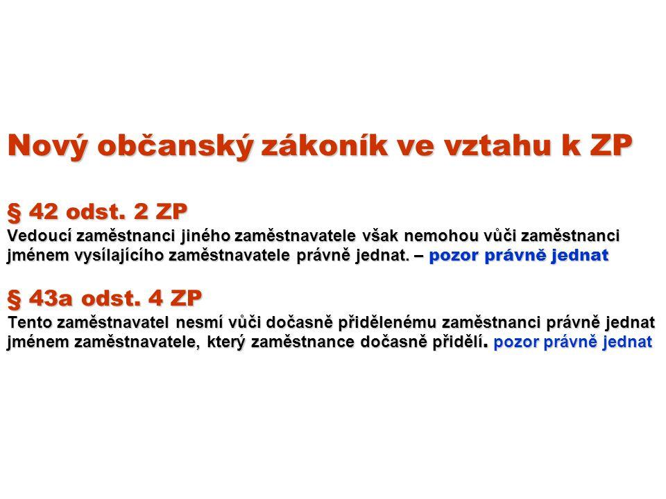 Nový občanský zákoník ve vztahu k ZP § 42 odst.