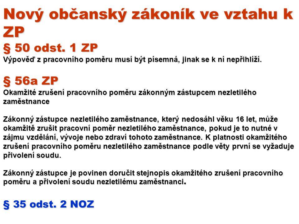 Nový občanský zákoník ve vztahu k ZP § 50 odst.