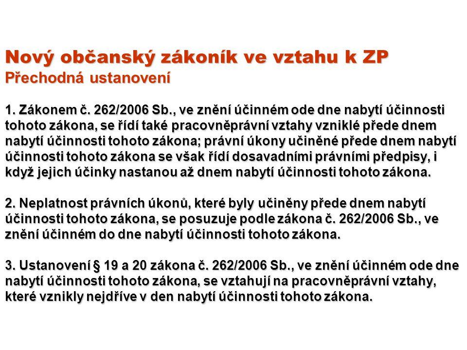 Nový občanský zákoník ve vztahu k ZP Přechodná ustanovení 1.