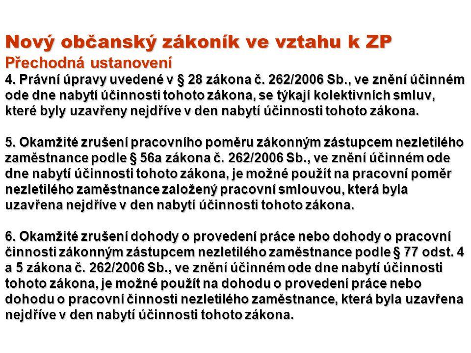 Nový občanský zákoník ve vztahu k ZP Přechodná ustanovení 4.