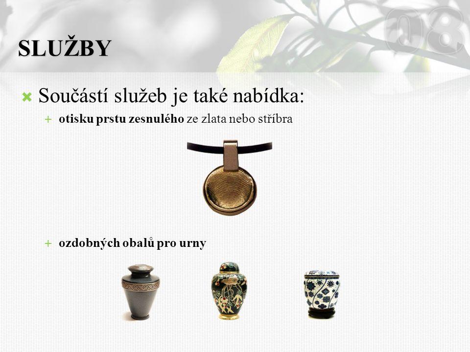  Součástí služeb je také nabídka:  otisku prstu zesnulého ze zlata nebo stříbra  ozdobných obalů pro urny SLUŽBY