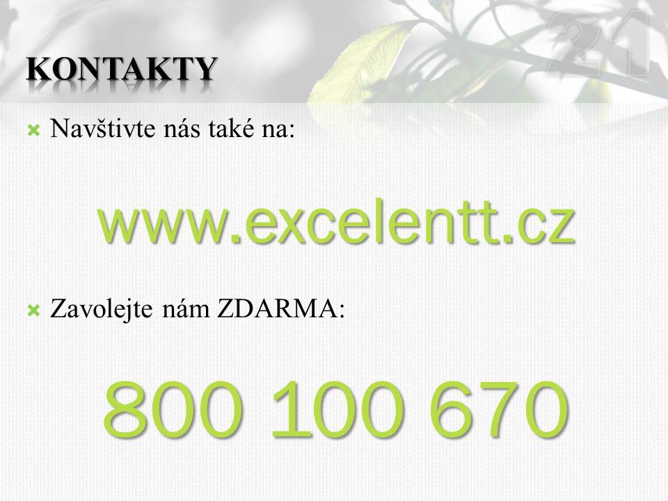  Navštivte nás také na:www.excelentt.cz  Zavolejte nám ZDARMA: 800 100 670