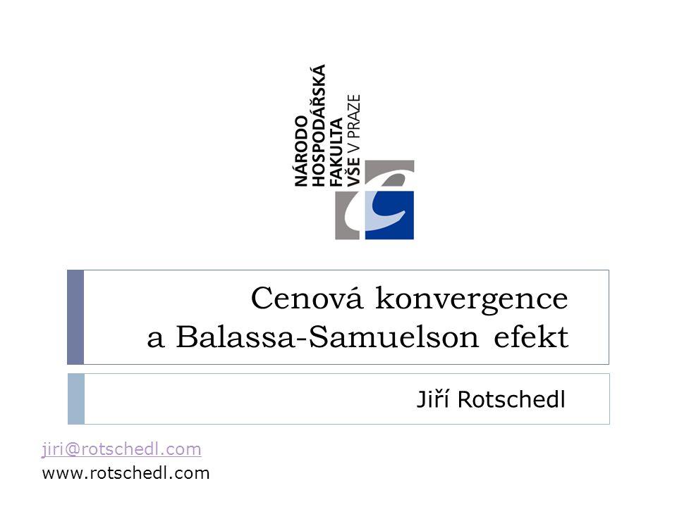Cenová konvergence a Balassa-Samuelson efekt jiri@rotschedl.com www.rotschedl.com Jiří Rotschedl