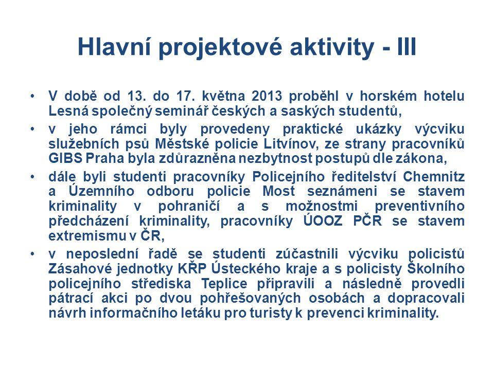 Hlavní projektové aktivity - III •V době od 13. do 17. května 2013 proběhl v horském hotelu Lesná společný seminář českých a saských studentů, •v jeho