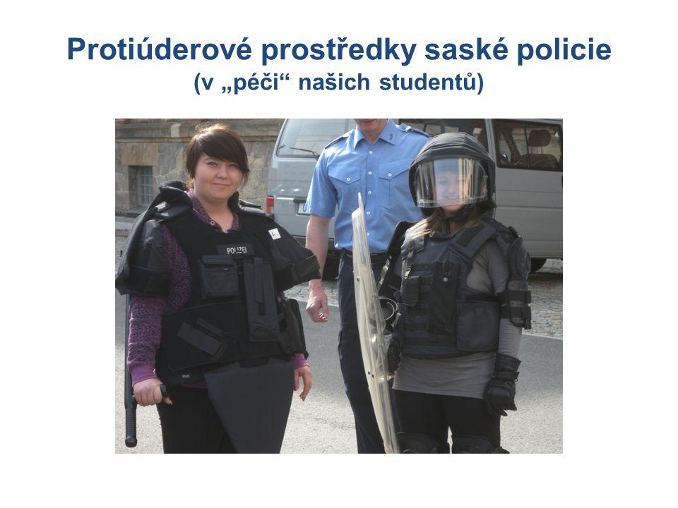 """Protiúderové prostředky saské policie (v """"péči"""" našich studentů)"""