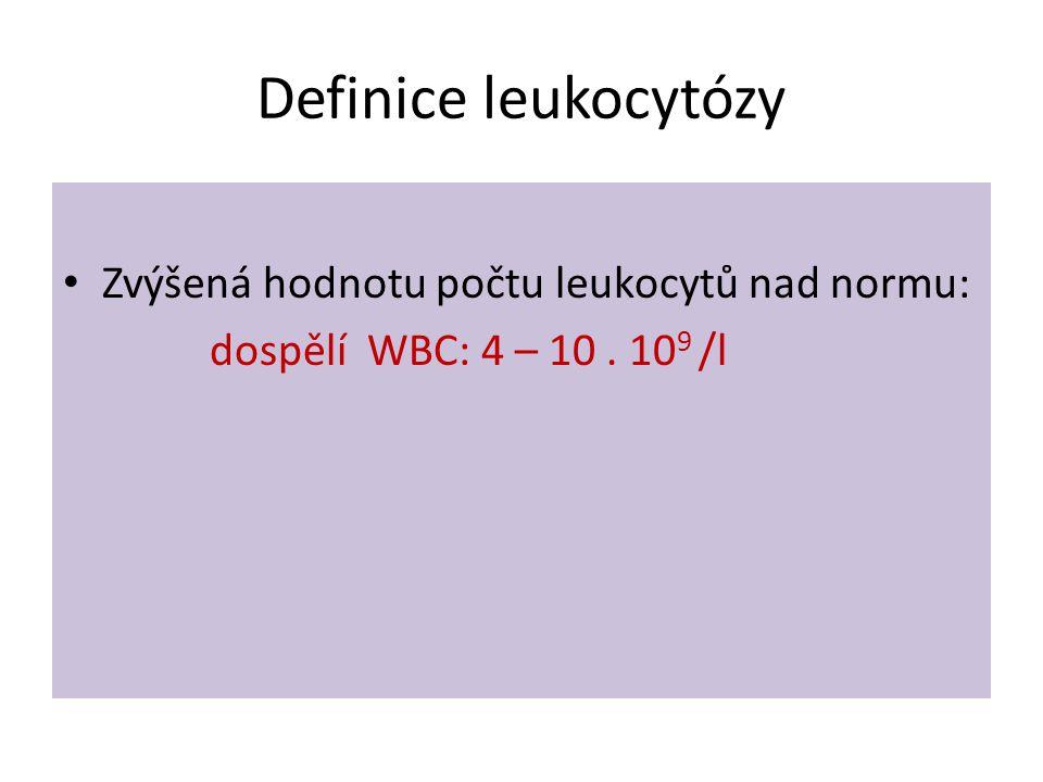 Definice leukocytózy • Zvýšená hodnotu počtu leukocytů nad normu: dospělí WBC: 4 – 10. 10 9 /l