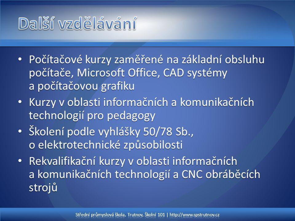 • Počítačové kurzy zaměřené na základní obsluhu počítače, Microsoft Office, CAD systémy a počítačovou grafiku • Kurzy v oblasti informačních a komunik