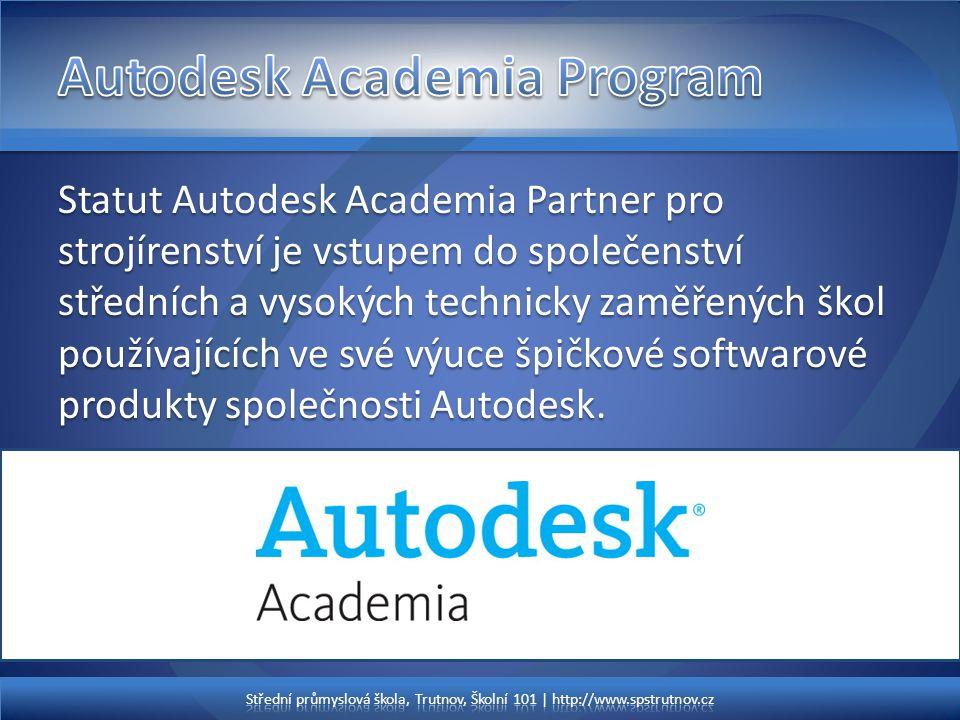 Statut Autodesk Academia Partner pro strojírenství je vstupem do společenství středních a vysokých technicky zaměřených škol používajících ve své výuc