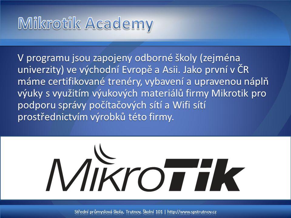 V programu jsou zapojeny odborné školy (zejména univerzity) ve východní Evropě a Asii. Jako první v ČR máme certifikované trenéry, vybavení a upraveno