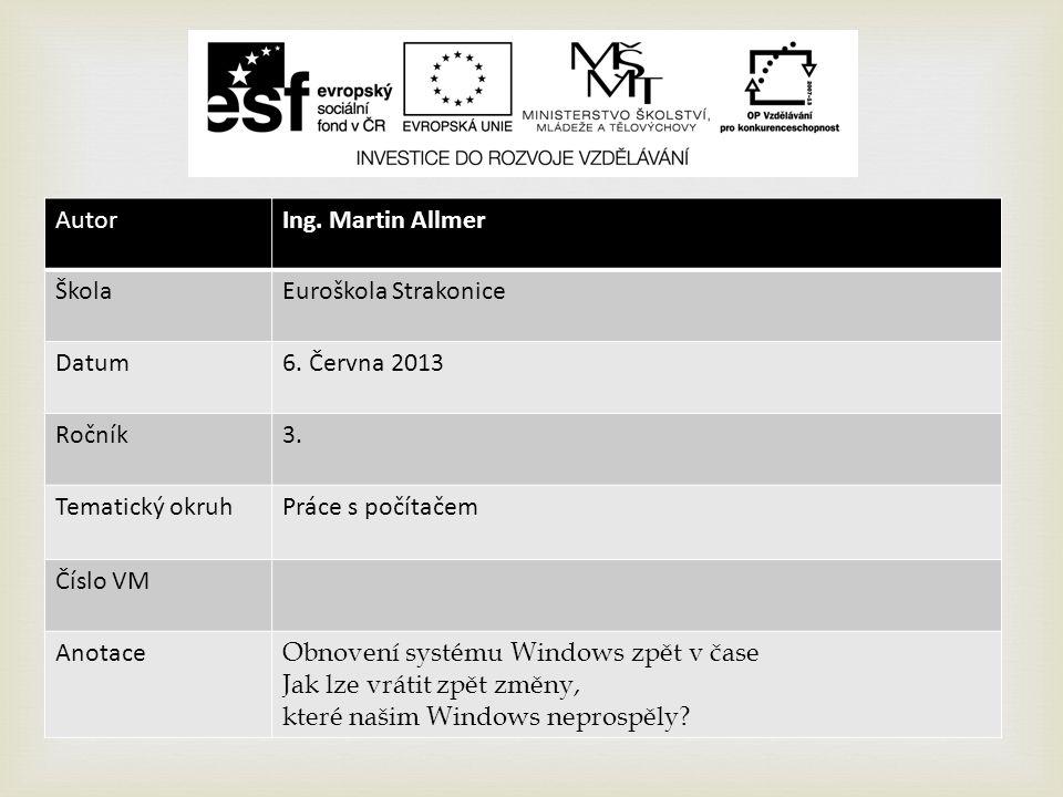 Jak lze vrátit zpět změny, které našim Windows neprospěly?