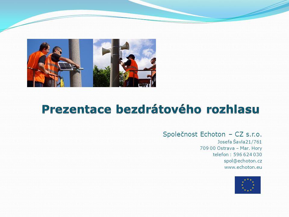 Společnost Echoton – CZ s.r.o. Josefa Šavla21/761 709 00 Ostrava – Mar. Hory telefon : 596 624 030 spol@echoton.cz www.echoton.eu