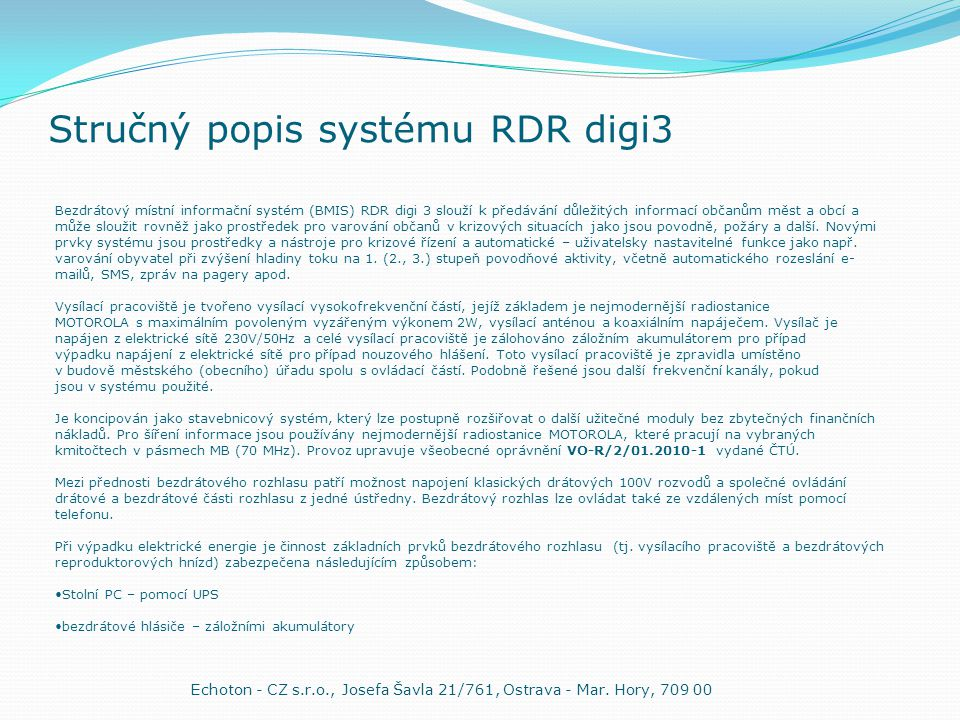 Stručný popis systému RDR digi3 Echoton - CZ s.r.o., Josefa Šavla 21/761, Ostrava - Mar.