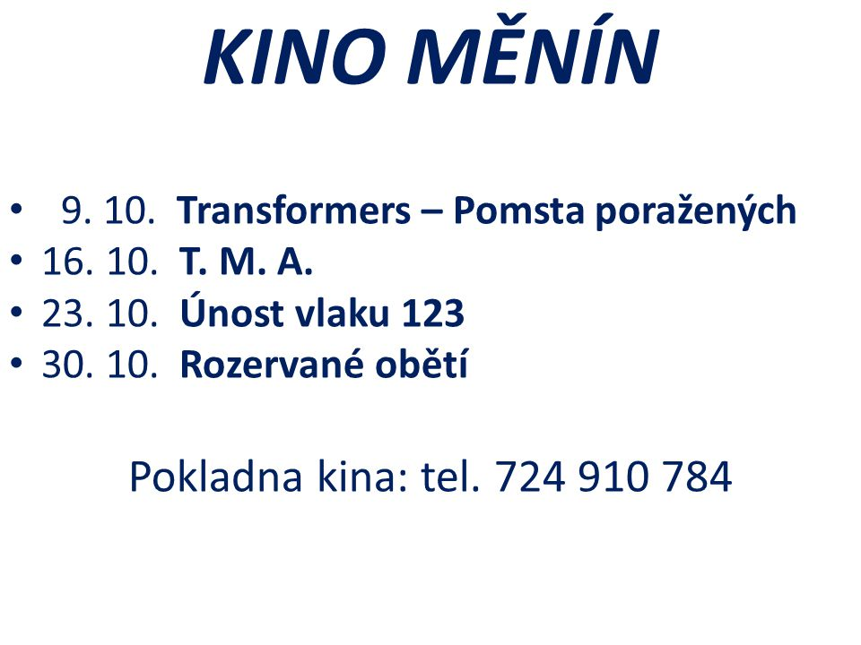 KINO MĚNÍN • 9. 10. Transformers – Pomsta poražených • 16.