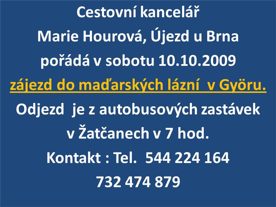 Cestovní kancelář Marie Hourová, Újezd u Brna pořádá v sobotu 10.10.2009 zájezd do maďarských lázní v Györu.
