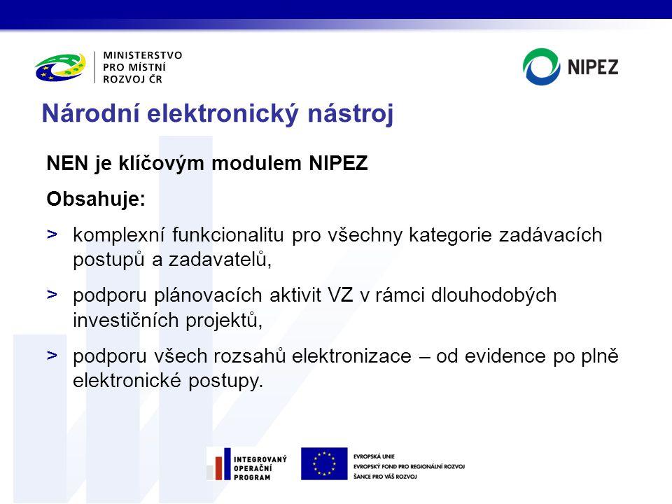NEN je klíčovým modulem NIPEZ Obsahuje: >komplexní funkcionalitu pro všechny kategorie zadávacích postupů a zadavatelů, >podporu plánovacích aktivit V