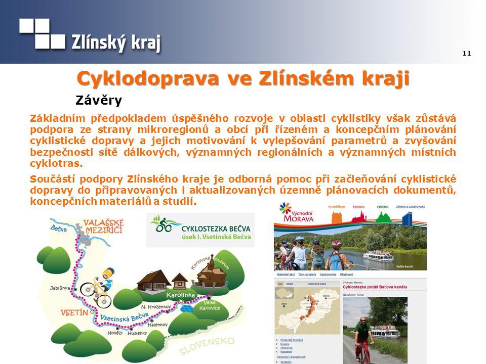 Cyklodoprava ve Zlínském kraji 11 Závěry Základním předpokladem úspěšného rozvoje v oblasti cyklistiky však zůstává podpora ze strany mikroregionů a o