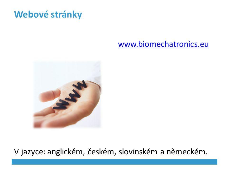 Webové stránky www.biomechatronics.eu V jazyce: anglickém, českém, slovinském a německém.