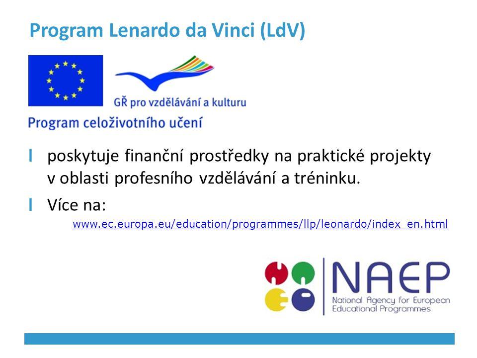 Program Lenardo da Vinci (LdV) poskytuje finanční prostředky na praktické projekty v oblasti profesního vzdělávání a tréninku. Více na: www.ec.europa.