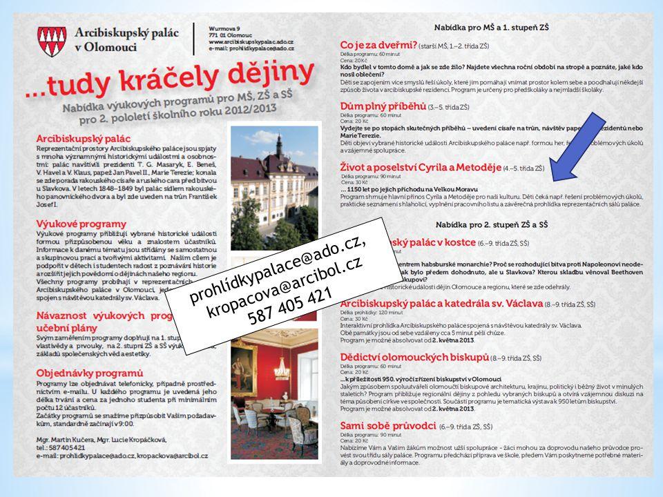 prohlídkypalace@ado.cz, kropacova@arcibol.cz 587 405 421