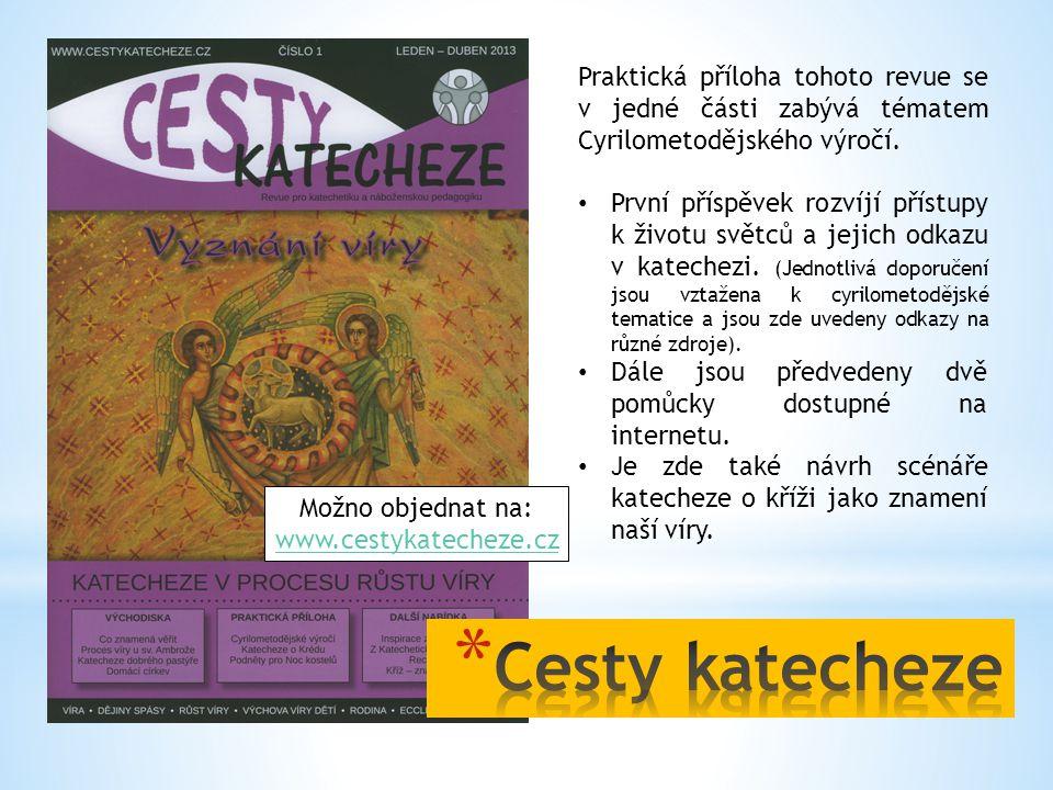 Praktická příloha tohoto revue se v jedné části zabývá tématem Cyrilometodějského výročí. • První příspěvek rozvíjí přístupy k životu světců a jejich