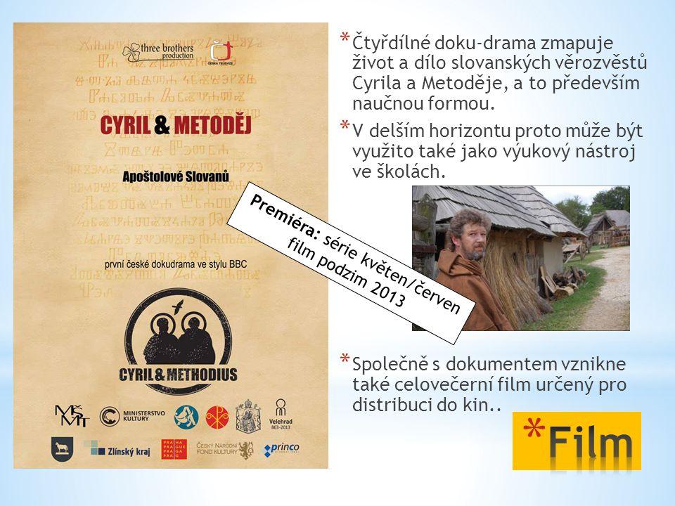 * Čtyřdílné doku-drama zmapuje život a dílo slovanských věrozvěstů Cyrila a Metoděje, a to především naučnou formou. * V delším horizontu proto může b