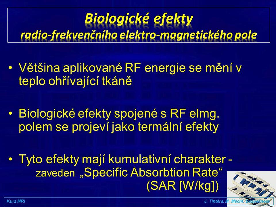 •Rychlá změna B (dB/dt) může způsobovat stimulaci periferních nervů •Při úrovni 50-100% nad prahem může být stimulace nepříjemná až bolestivá •Stimulace srdečního svalu nastává při o o řád vyšších hodnotách dB/dt Kurz MRI J.