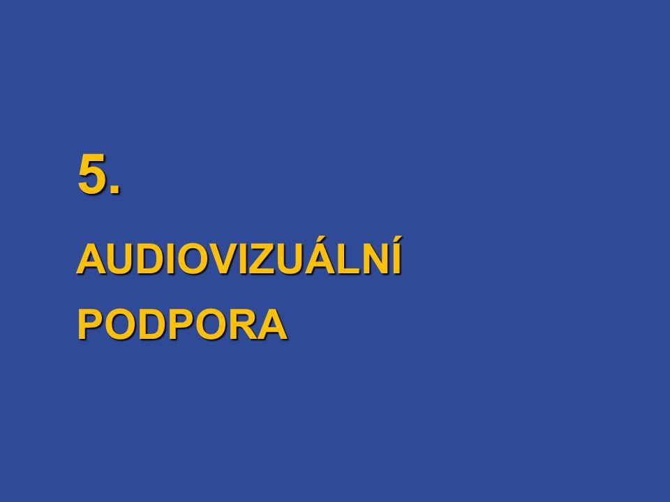 5. AUDIOVIZUÁLNÍ PODPORA