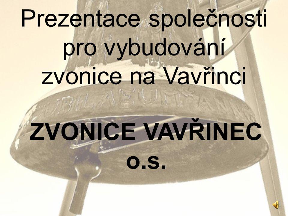 Prezentace společnosti pro vybudování zvonice na Vavřinci ZVONICE VAVŘINEC o.s.