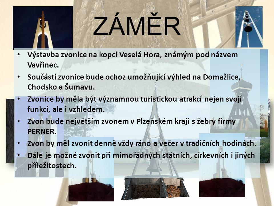 ZÁMĚR • Výstavba zvonice na kopci Veselá Hora, známým pod názvem Vavřinec.
