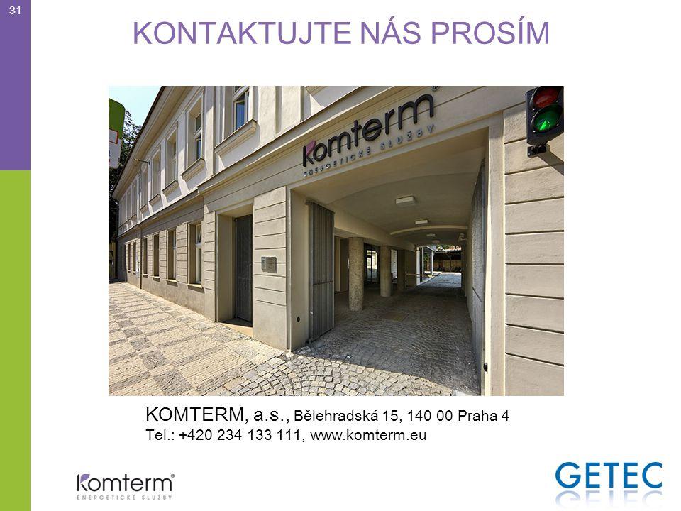 KONTAKTUJTE NÁS PROSÍM 31 KOMTERM, a.s., Bělehradská 15, 140 00 Praha 4 Tel.: +420 234 133 111, www.komterm.eu