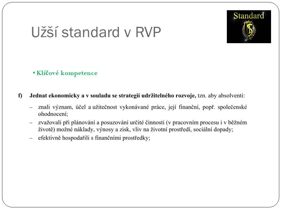 Užší standard v RVP • Klí č ové kompetence
