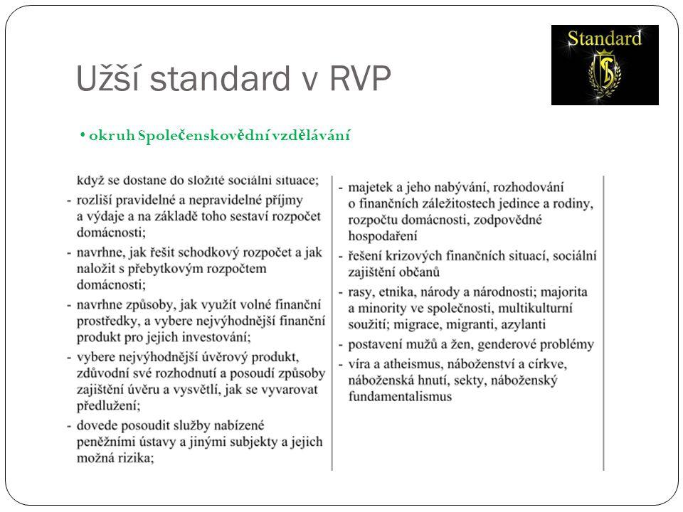 Užší standard v RVP • okruh Spole č enskov ě dní vzd ě lávání