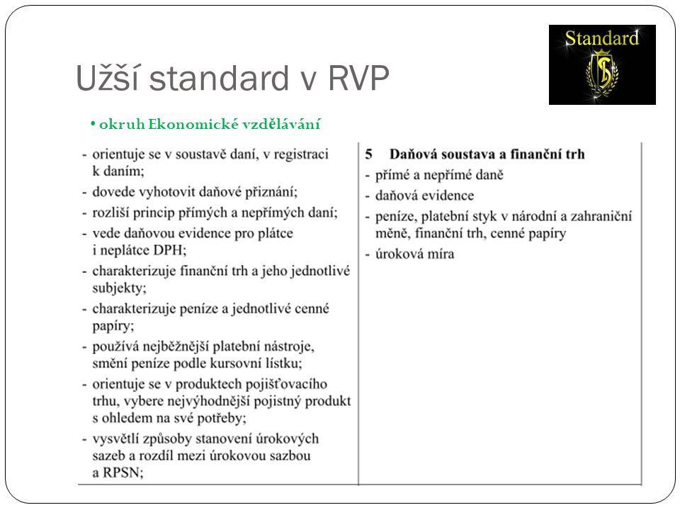 Užší standard v RVP • okruh Ekonomické vzd ě lávání