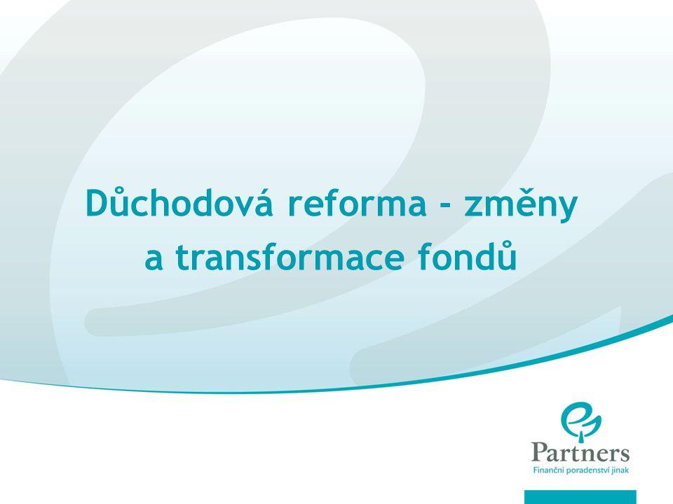 Důchodová reforma - změny a transformace fondů