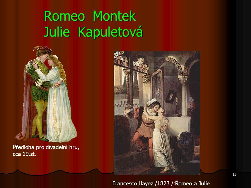 Romeo Montek Julie Kapuletová Francesco Hayez /1823 /:Romeo a Julie Předloha pro divadelní hru, cca 19.st. 11