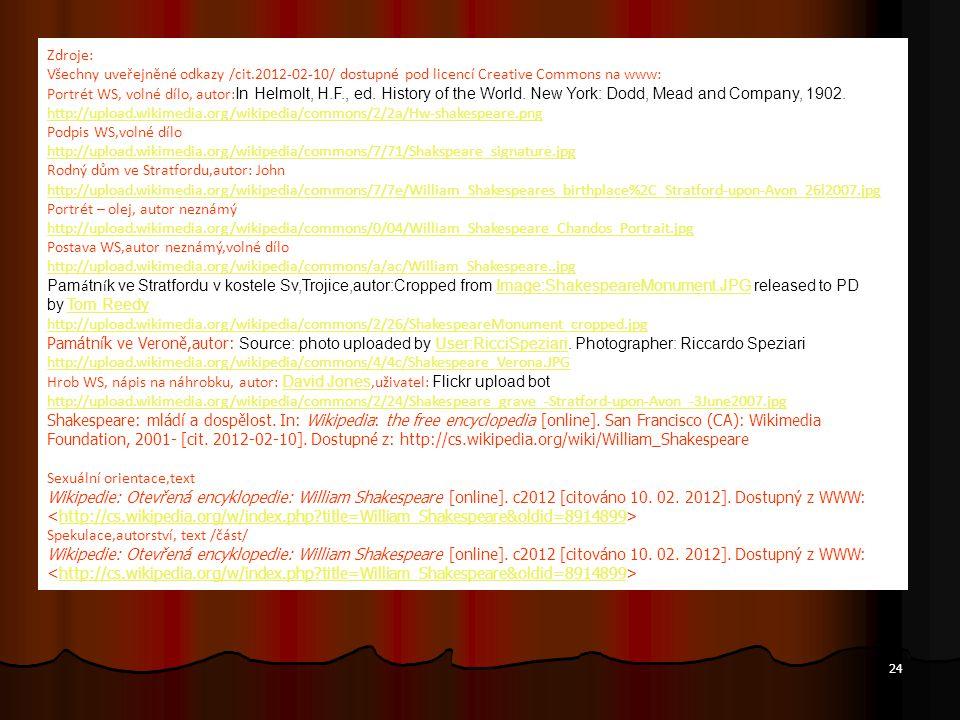 Zdroje: Všechny uveřejněné odkazy /cit.2012-02-10/ dostupné pod licencí Creative Commons na www: Portrét WS, volné dílo, autor: In Helmolt, H.F., ed.