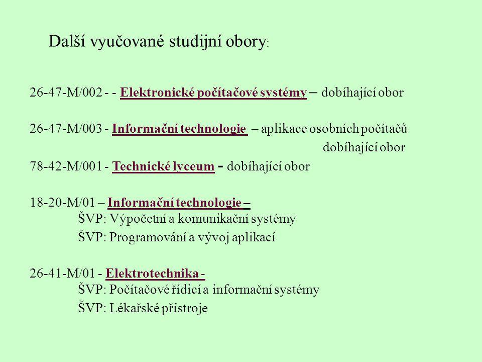 Maturitní zkoušky Studium je zakončeno maturitní zkouškou podle vyhlášky č.