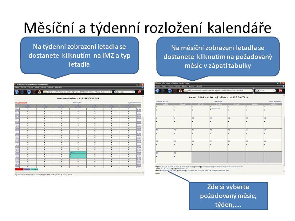 Měsíční a týdenní rozložení kalendáře Na týdenní zobrazení letadla se dostanete kliknutím na IMZ a typ letadla Na měsíční zobrazení letadla se dostane