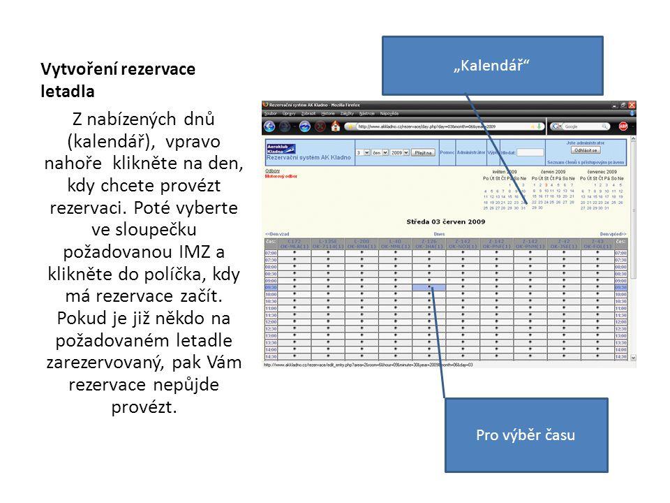 Vytvoření rezervace letadla Z nabízených dnů (kalendář), vpravo nahoře klikněte na den, kdy chcete provézt rezervaci. Poté vyberte ve sloupečku požado