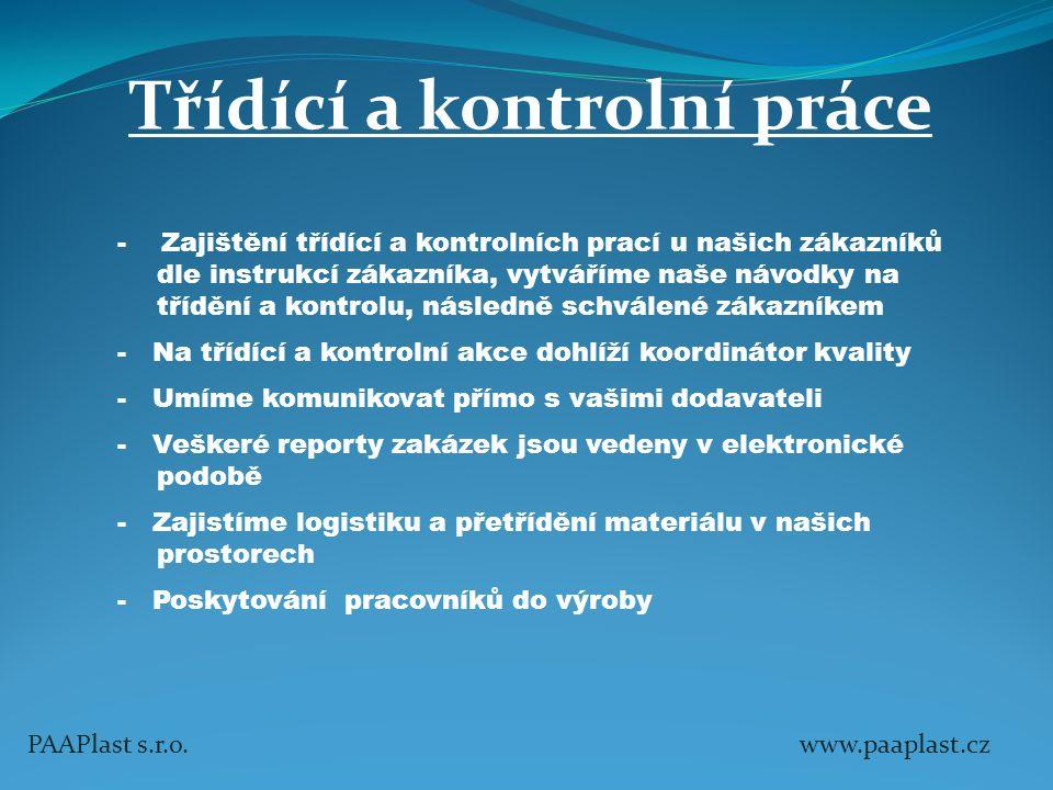 PAAPlast s.r.o. www.paaplast.cz - Zajištění třídící a kontrolních prací u našich zákazníků dle instrukcí zákazníka, vytváříme naše návodky na třídění